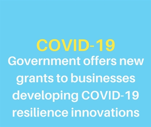 Government offers new grants to businesses developing  COVID-19 resilience innovations